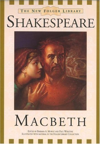 Macbeth (The New Folger Library Shakespeare): William Shakespeare