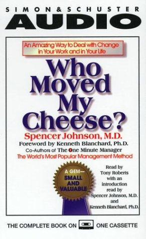 9780671043346: Who Moved My Cheese: An Amazing Way to Deal with Change in Your Work and in Your Life