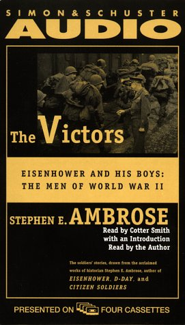 9780671043377: The VICTORS, THE: Eisenhower and His Boys: The Men of World War II