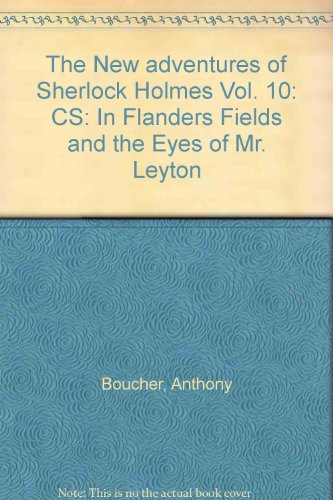 The New adventures of Sherlock Holmes Vol. 10: CS: In Flanders Fields and the Eyes of Mr. Leyton (0671043501) by Boucher, Anthony; Green, Denis