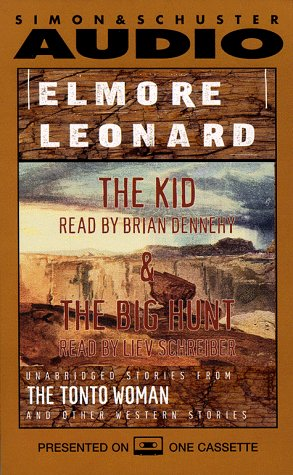 The Kid and the Big Hunt: Unabridged Stories from the Tonto Woman and Other Western Stories: ...