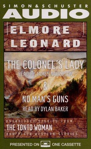 The Colonel's Lady & No Man's Guns: Leonard, Elmore