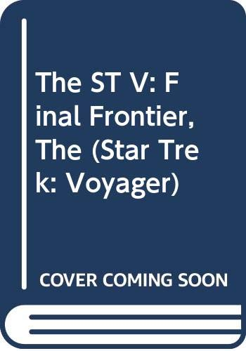 9780671044824: The ST V: Final Frontier, The (Star Trek: Voyager)