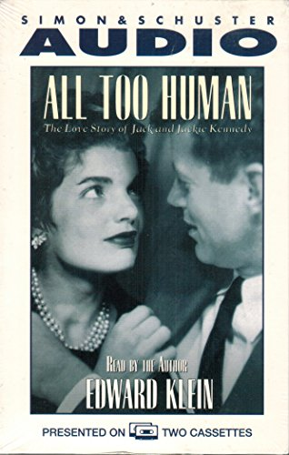 All Too Human: The Love Story of Jack and Jackie Kennedy: Klein, Edward