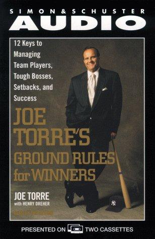 9780671045517: Joe Torre's Ground Rules: Twelve Keys to Managing Team Players, Tough Bosses, Setbacks, and Success