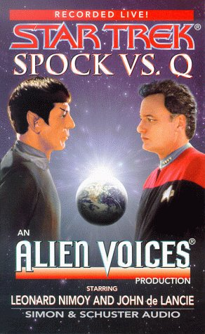 Star Trek: Spock VS. Q : An Alien Voices Production (0671045814) by Alien voices; Leonard Nimoy