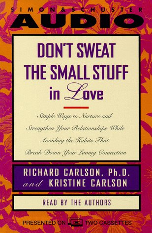 Don't Sweat the Small Stuff in Love (9780671046415) by Kris Carlson; Richard Carlson