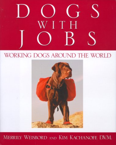 Dogs with Jobs: Kachanoff, Kim; Weisbord, Merrily