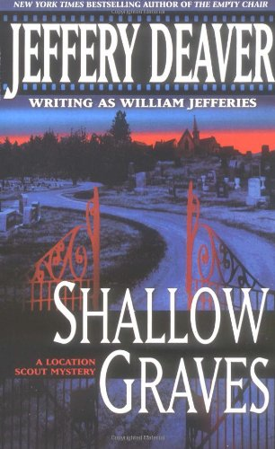 Shallow Graves (A Location Scout / John: Deaver, Jeffery (William