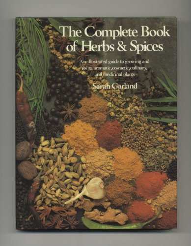 The Complete Book of Herbs and Spices: Sarah Garland