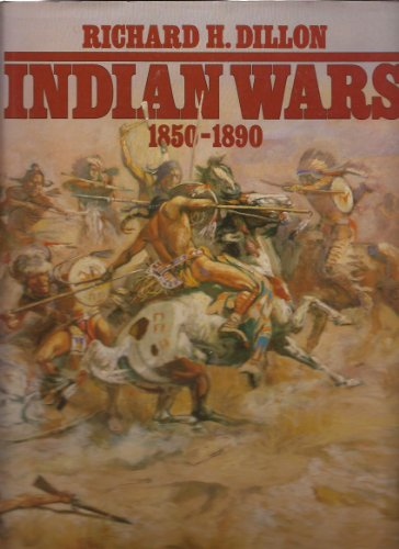 Indian Wars 1850-1890: Richard H. Dillon
