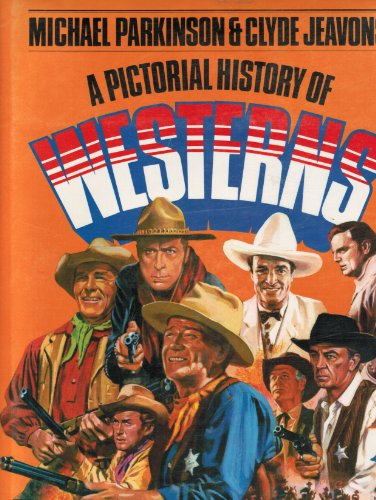 A pictorial history of westerns,: Parkinson, Michael