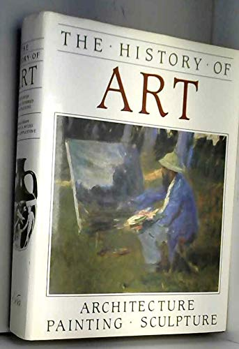 The History of Art: Architecture, Painting, Sculpture: Myers, Bernard
