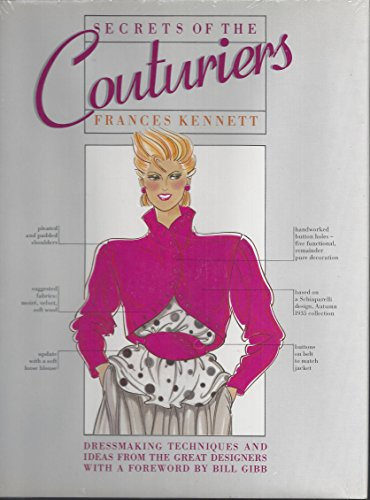 Secrets of the Couturiers: Dressmaking Techniques and Ideas from the Great Designers: Kennett, ...