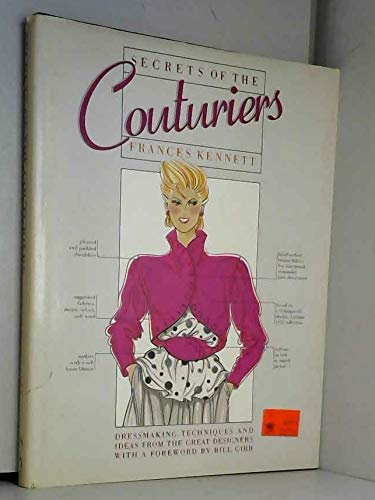 Secrets of the Couturiers: Dressmaking Techniques and Ideas from the Great Designers (0671072889) by Kennett, Frances