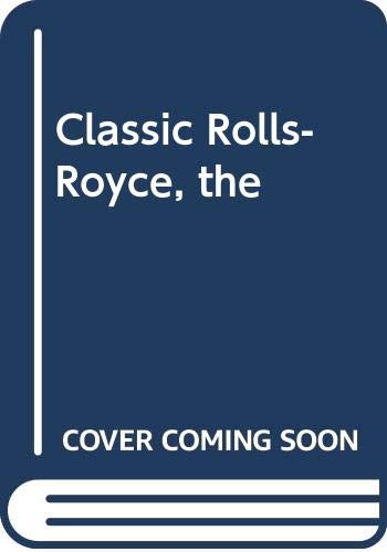 9780671075323: The Classic Rolls-Royce