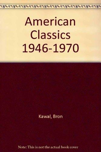 American Classics 1946-1970: Kawal, Bron