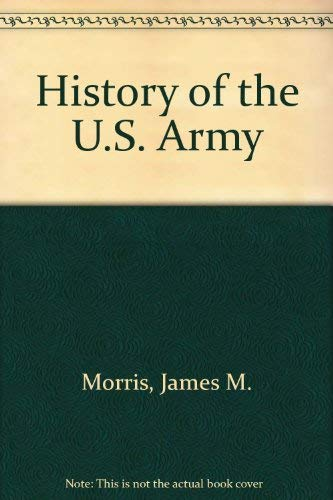 History of the U. S. Army