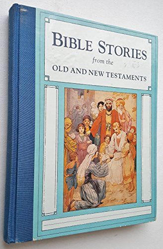 Bible Stories from the Old and New: Ward Lock