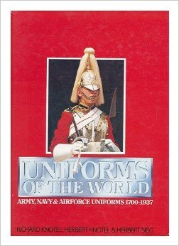 Uniforms of the World: Army, Navy, and Airforce Uniforms, 1700-1937/10037