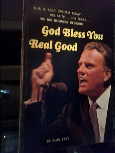 God Bless You Real Good: My Crusade With Billy Graham: Levy, Alan