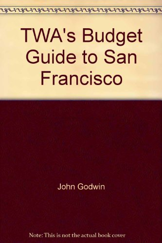 TWA's Budget Guide to San Francisco (0671104896) by John Godwin