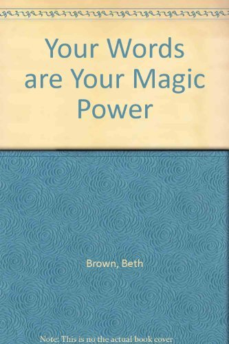 Your words are your magic power: Brown, Beth