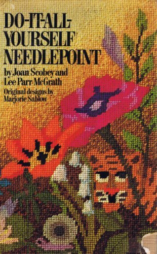 Do-it-all-yourself needlepoint, by Joan Scobey and Lee: Scobey, Joan &