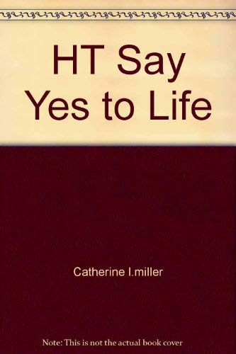 How To Say Yes to Life: Catherine l.miller