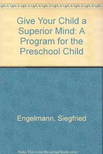 9780671125325: Give Your Child a Superior Mind: A Program for the Preschool Child