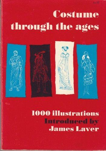 Costume Through The Ages: Laver, James, intro.