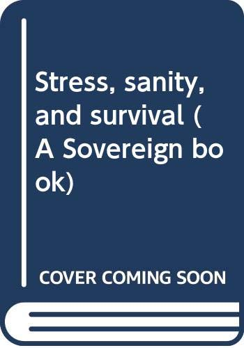 9780671183738: Stress, sanity, and survival (A Sovereign book)