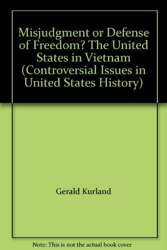 9780671187330: Misjudgment or Defense of Freedom? The United States in Vietnam (Controversial Issues in United States History)