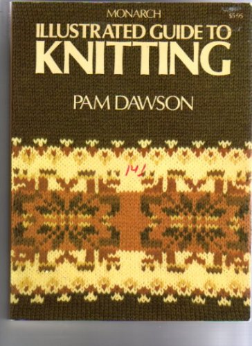 Monarch Illustrated Guide to Knitting (0671187694) by Dawson, Pam
