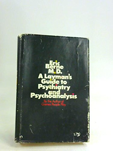 9780671200404: A Layman's Guide to Psychiatry and Psychoanalysis.