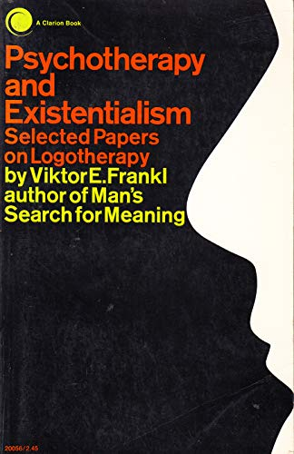 Psychotherapy and Existentialism: Selected Papers on Logotherapy: Frankl, Viktor E.
