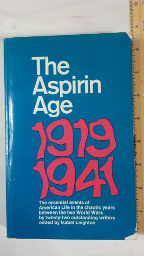 The Aspirin Age: 1919-1941: The essential events: Leighton, Isabel