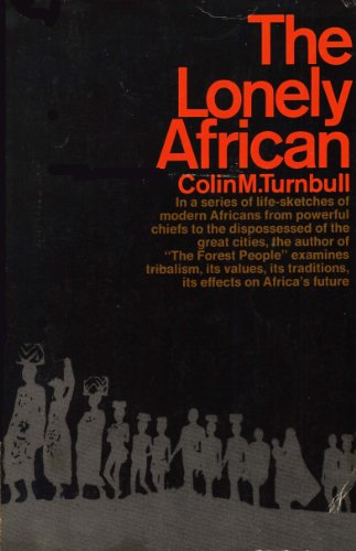 Lonely African: Turnbull, Colin M.