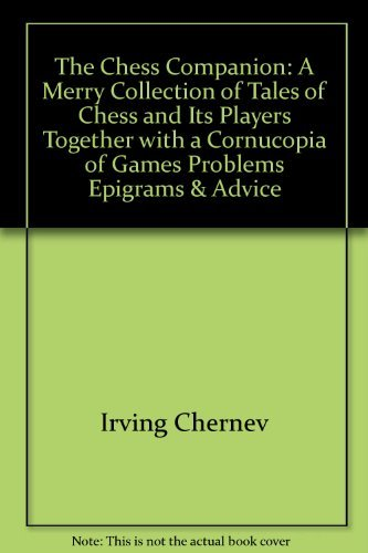 9780671201043: The Chess Companion: A Merry Collection of Tales of Chess and It's Players, Together with a Cornucopia of Games, Problems, Epigrams and Advice, Topped off with the Greatest Game of Chess Ever Played