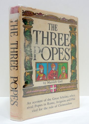 9780671201746: The Three Popes: An Account of the Great Schism - When Rival Popes in Rome, Avignon and Pisa Vied for the Rule of Christendom