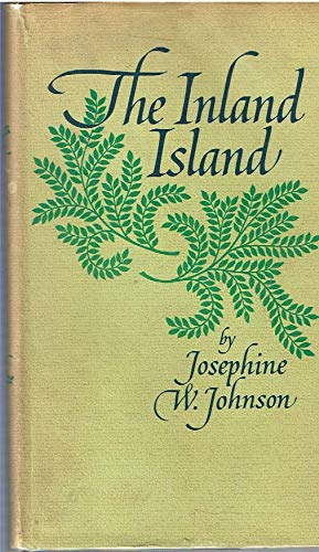 The Inland Island: Josephine W. Johnson
