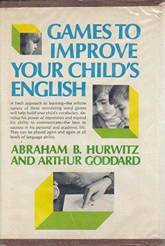 Games To Improve Your Child's English (9780671202033) by Arthur Goddard; Abraham B. Hurwitz