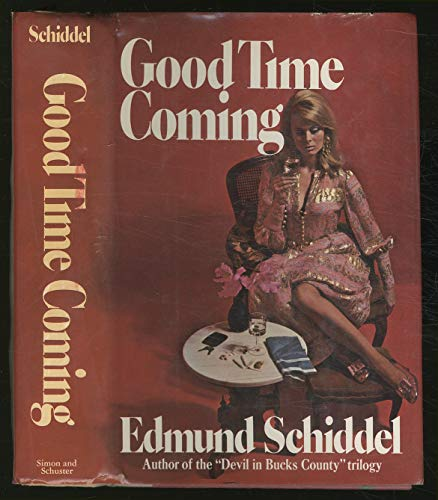 Good time coming;: A novel: Schiddel, Edmund
