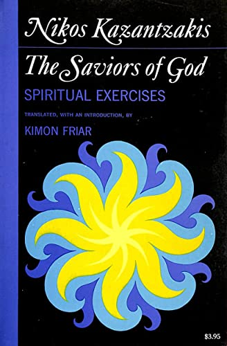 The Saviors of God: Spiritual Exercises: Nikos Kazantzakis