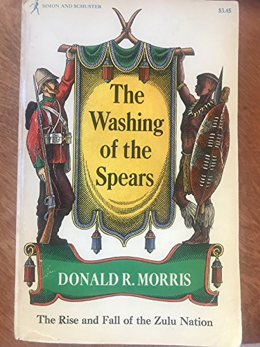 9780671202330: The Washing of the Spears: The Rise and Fall of the Zulu Nation