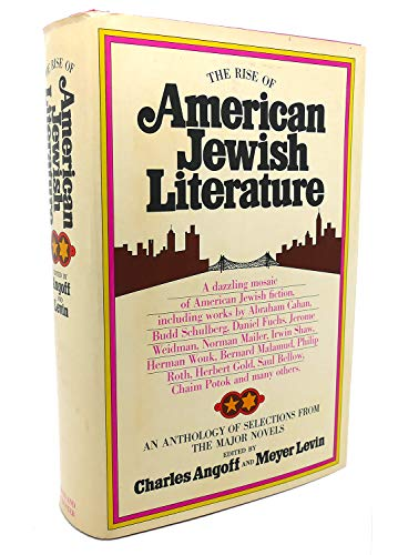 The rise of American Jewish literature;: An anthology of selections from the major novels