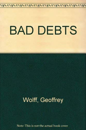 Bad Debts: Wolff, Geoffrey