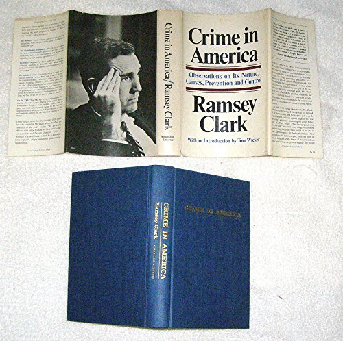 Crime in America: Observations on Its Nature,: Ramsey Clark, (Introduction)