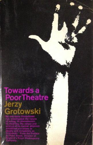 Towards A Poor Theatre Jerzy Grotowski Foreword Peter Brook