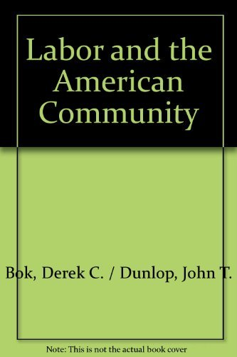 Labor and the American Community: Derek C. Bok;